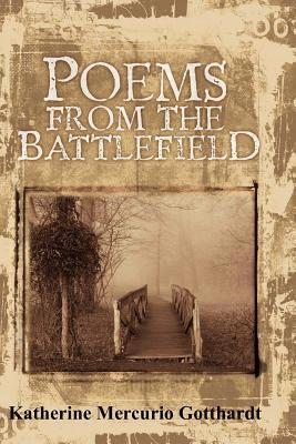 Poems from the Battlefield  by  Katherine Mercurio Gotthardt