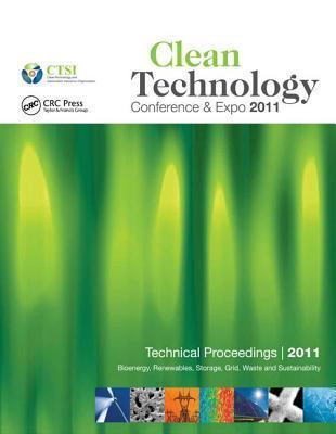 Clean Technology 2011: Bioenergy, Renewables, Storage, Grid, Waste and Sustainability NSTI