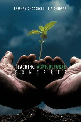 Teaching Agricultural Concepts  by  Farshad Ghooshchi Omidvar