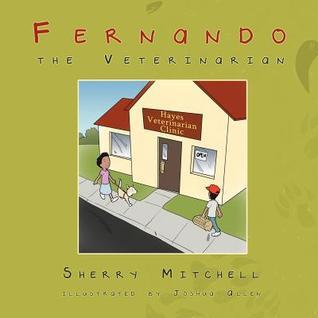 Fernando the Veterinarian Sherry Mitchell