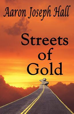 Streets of Gold  by  Aaron Joseph Hall
