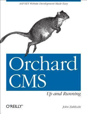 Orchard CMS: Up and Running John Zablocki