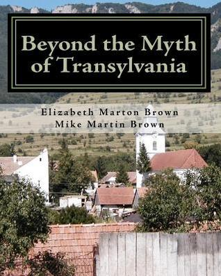 Beyond the Myth of Transylvania  by  Elizabeth Marton Brown