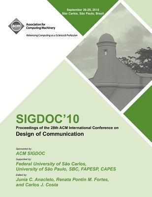 Sigdoc 10 Proceedings of the 28th ACM International Conference on Design of Communication  by  Sigdoc Conference Committee