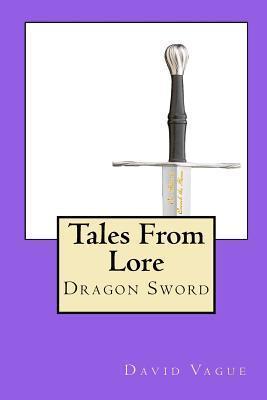Tales from Lore: Dragon Sword David Vague