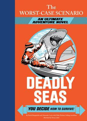 Deadly Seas: You Decide How to Survive! (The Worst-Case Scenario Ultimate Adventure, #4)  by  David Borgenicht