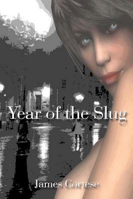 Year of the Slug James Cortese