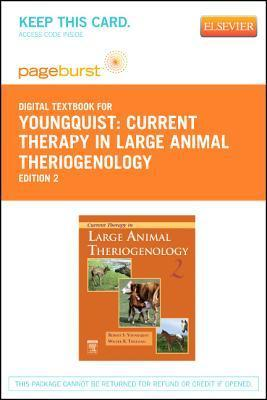 Current Therapy in Large Animal Theriogenology - Pageburst E-Book on Vitalsource  by  Robert S. Youngquist