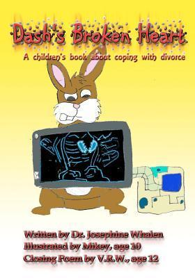 Dashs Broken Heart: A Childrens Book about Coping with Divorce  by  Josephine Whalen