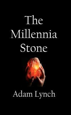 The Millennia Stone  by  Adam Lynch