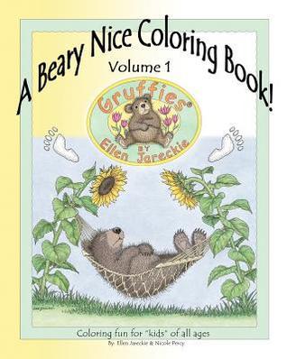 Beary Nice Coloring Book - Volume 1: Featuring the Gruffies (R) Bears  by  Artist Ellen Jareckie by Ellen C. Jareckie