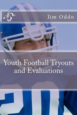 Youth Football Tryouts and Evaluations Jim Oddo