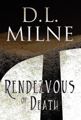 Rendezvous of Death D.L. Milne