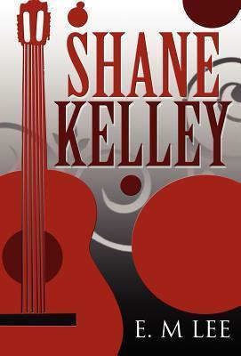Shane Kelley E. M. Lee