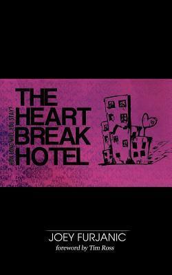 The Heartbreak Hotel: How Long Will You Stay?  by  Joey Furjanic