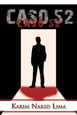 Caso 52  by  Karim Nakid Lima
