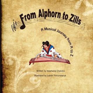 From Alphorn to Zills: A Musical Journey from A to Z  by  Stephanie Chandra