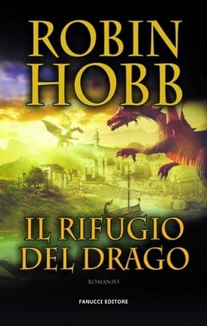 Il rifugio del drago  by  Robin Hobb