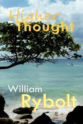 Higher Thought  by  William Rybolt