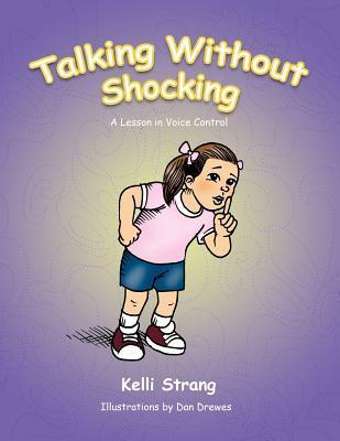 Talking Without Shocking: A Lesson in Voice Control  by  Kelli Strang