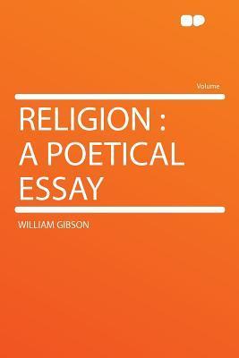 Religion: A Poetical Essay William Gibson
