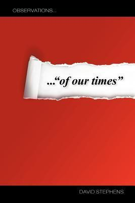 ...of Our Times David W. Stephens