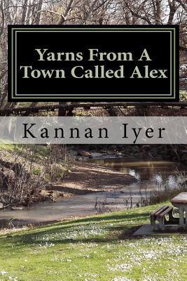 Yarns from a Town Called Alex Kannan Iyer