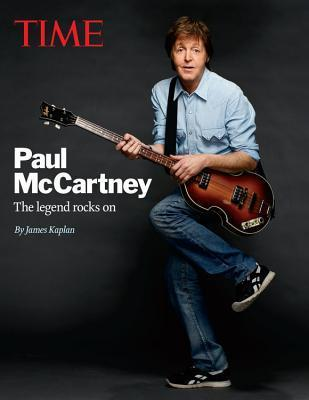 TIME Paul McCartney: The legend rocks on  by  James Kaplan