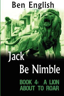 Jack Be Nimble: A Lion about to Roar  by  Ben English