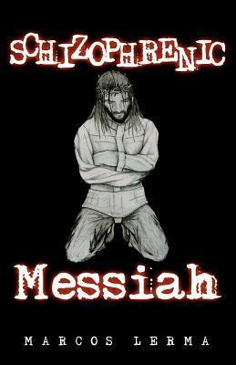 Schizophrenic Messiah  by  Marcos Lerma