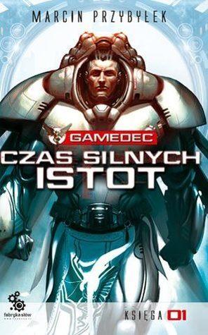 Gamedec. Czas silnych istot, Księga 1 (Gamedec, #4.1)  by  Marcin Przybyłek