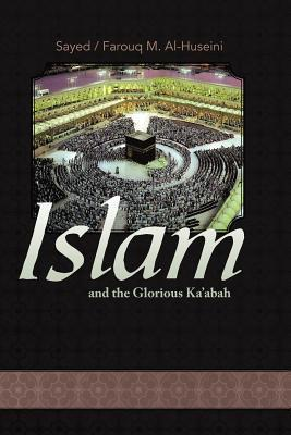 Islam and the Glorious Kaabah Sayed M. Alhuseini