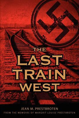 The Last Train West  by  Jean M. Prestbroten