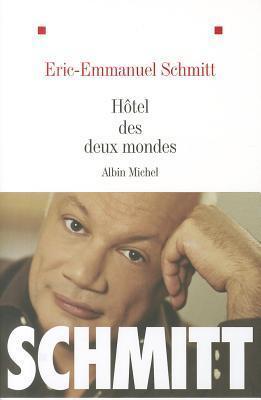 Hotel Des Deux Mondes  by  Éric-Emmanuel Schmitt