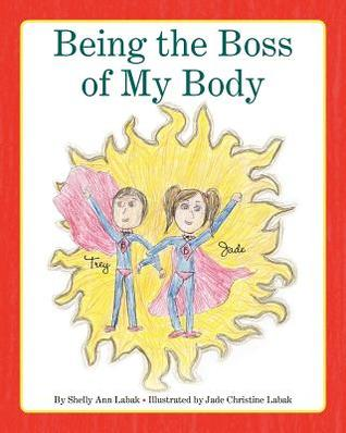 Being the Boss of My Body  by  Shelly Ann Labak
