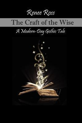 The Craft of the Wise Renee Ross