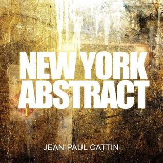New York Abstract  by  Jean-Paul Cattin