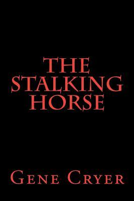 The Stalking Horse  by  Gene Cryer