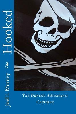 Hooked: The Daniels Adventures Continue MR Joel L. Mumey