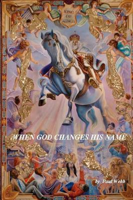 When God Changes His Name  by  Paul Webb