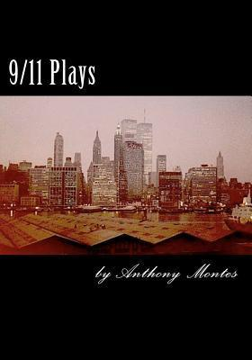9/11 Plays  by  Anthony Montes