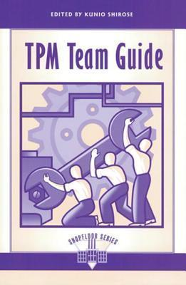 TPM Team Guide  by  Kunio Shirose