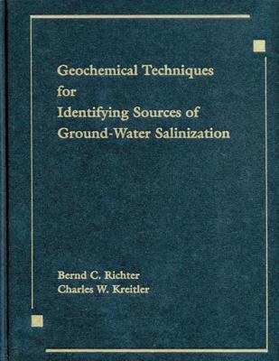 Geochemical Techniques for Identifying Sources of Ground-Water Salinization Bernd Richter