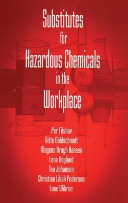 Substitutes for Hazardous Chemicals in the Workplace  by  Per Filskov