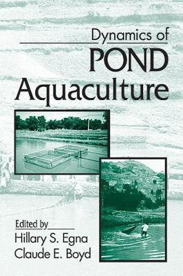 Dynamics of Pond Aquaculture  by  Claude E. Boyd