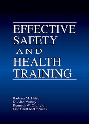 Effective Safety and Health Training  by  Barbara M. Hilyer