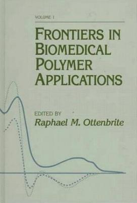 Frontiers In Biomedical Polymer Applications  by  Rap Ottenbrite