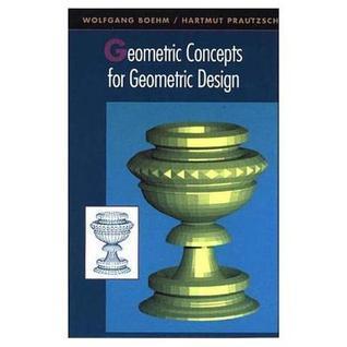 Geometric Concepts for Geometric Design Wolfgang Boehm