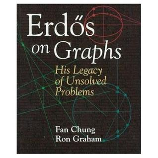 Erdős On Graphs: His Legacy Of Unsolved Problems  by  Fan Chung