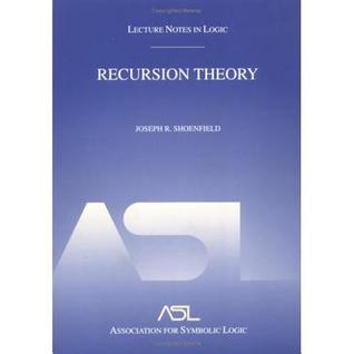 Recursion Theory: Lecture Notes in Logic 1  by  Joseph R. Shoenfield